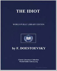 A Dramatization : The Idiot by Doestoevsky, F.