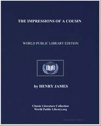 The Impressions of a Cousin by James, Henry