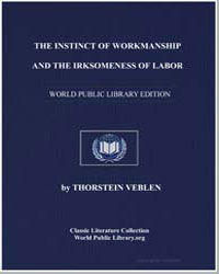 The Instinct of Workmanship and the Irks... by Veblen, Thorstein