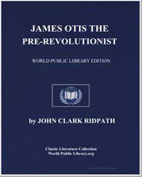 James Otis the Prerevolutionist by Ridpath, John Clark