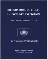 Sir Hornbook, Or Childe Launcelot's Expe... by Peacock, Thomas Love