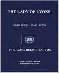 The Lady of Lyons by Lytton, Edward Bulwer