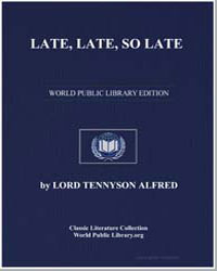 Late, Late, So Late by Tennyson, Alfred, 1St Baron Tennyson, Lord