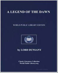 A Legend of the Dawn by Dunsany, Lord