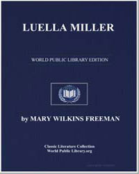 Luella Miller by Freeman, Mary Eleanor Wilkins, Mrs.