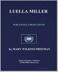 Luella Miller by Freeman, Mary Eleanor Wilkins, Mrs.