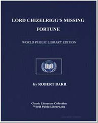 Lord Chizelrigg's Missing Fortune by Barr, Robert
