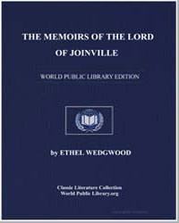 The Memoirs of the Lord of Joinville : A... by Wedgwood, Ethel