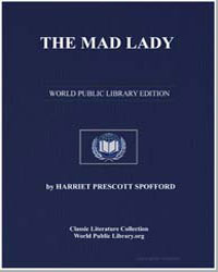 The Mad Lady by Spofford, Harriet Prescott