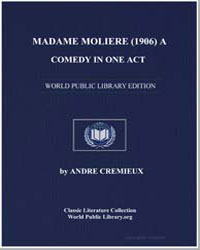 Madame Moliere (1906) a Comedy in One Ac... by Cremieux, Andre