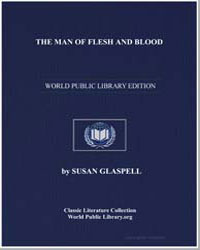 The Man of Flesh and Blood by Glaspell, Susan