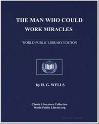 The Man Who Could Work Miracles by Wells, Herbert George