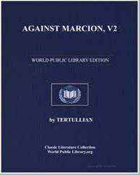 Against Marcion, V2 by Tertullian