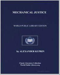 Mechanical Justice by Kuprin, Aleksandr Ivanovich