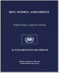 Men, Women, And Ghosts by Phelps, Elizabeth Stuart