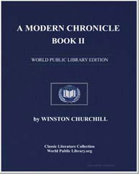A Modern Chronicle, Book Ii by Churchill, Winston, Sir