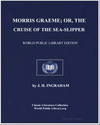 Morris Graeme; Or, The Cruise of the Sea... by Ingraham, J. H.