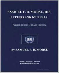 Samuel F. B. Morse, His Letters and Jour... by Morse, Samuel F. B.