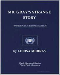 Mr. Gray's Strange Story by Murray, Louisa