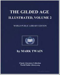 The Gilded Age, Illustrated, Volume 2 by Twain, Mark