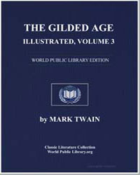 The Gilded Age, Illustrated, Volume 3 by Twain, Mark