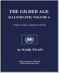 The Gilded Age, Illustrated, Volume 4 by Twain, Mark