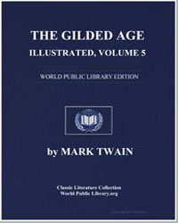 The Gilded Age, Illustrated, Volume 5 by Twain, Mark