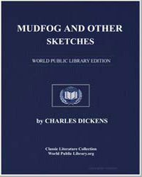 Mudfog and Other Sketches by Dickens, Charles