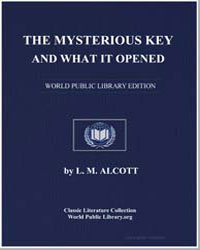 The Mysterious Key and What It Opened by Alcott, Louisa May