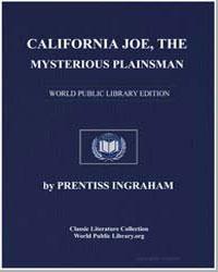 California Joe, The Mysterious Plainsman by Ingraham, Prentiss