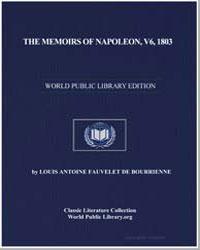 The Memoirs of Napoleon, V6, 1803 by De Bourrienne, Louis Antoine Fauvelet