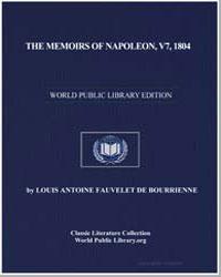 The Memoirs of Napoleon, V7, 1804 by De Bourrienne, Louis Antoine Fauvelet
