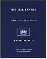 The Ninetenths by Oppenheim, James