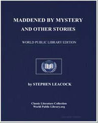 Maddened by Mystery and Other Stories by Leacock, Stephen