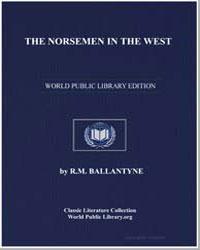 The Norsemen in the West; Or America bef... by Ballantyne, Robert Michael