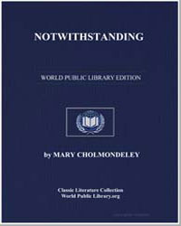 Notwithstanding by Cholmondeley, Mary
