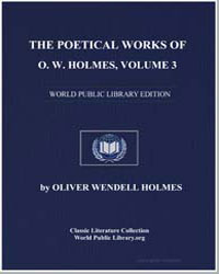 The Poetical Works of O.W. Holmes, Volum... by Holmes, Oliver Wendell, Sr.