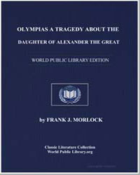 Olympias a Tragedy about the Daughter of... by Morlock, Frank J.