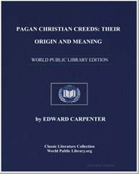 Pagan Christian Creeds : Their Origin an... by Carpenter, Edward