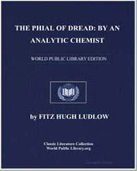 The Phial of Dread : By an Analytic Chem... by Ludlow, Fitz Hugh