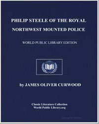 Philip Steele of the Royal Northwest Mou... by Curwood, James Oliver
