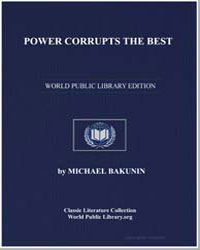 Power Corrupts the Best by Bakunin, Michael