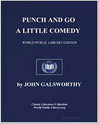 Punch and Go. A Little Comedy by Galsworthy, John