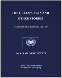The Queen's Twin and Other Stories by Jewett, Sarah Orne