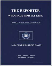 The Reporter Who Made Himself King by Davis, Richard Harding