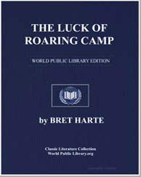 The Luck of Roaring Camp by Harte, Brett