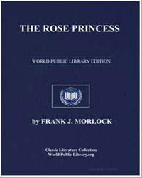 The Rose Princess by Morlock, Frank J.