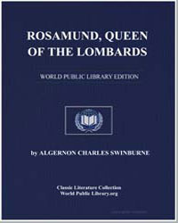 Rosamund, Queen of the Lombards by Swinburne, Algernon Charles