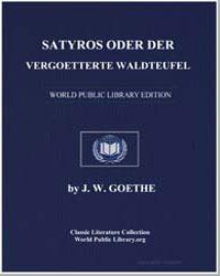 Satyros Oder der Vergoetterte Waldteufel by Von Goethe, J. W.