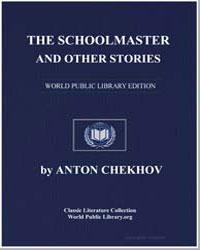 The Schoolmaster and Other Stories by Chekhov, Anton Pavlovich